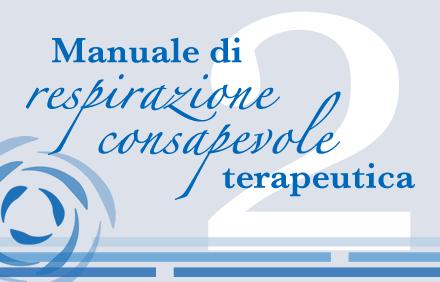 Manuale Respirazione Consapevole Terapeutica 2 - Gianluigi Giacconi