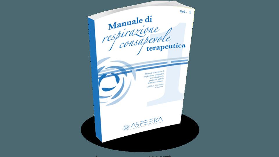 Manuale di Respirazione Consapevole Terapeutica vol.1
