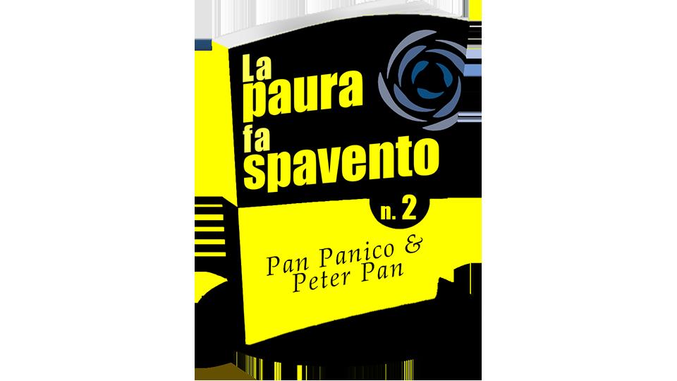 La paura fa spavento, Pan Panico e Peter Pan